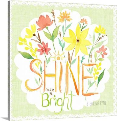Shine Big and Bright