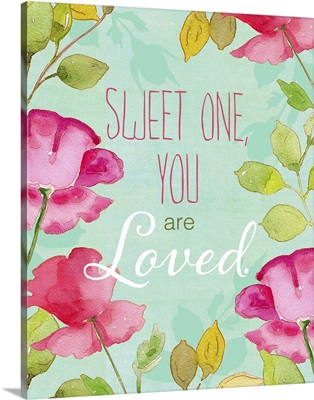 Sweet One You Are Loved