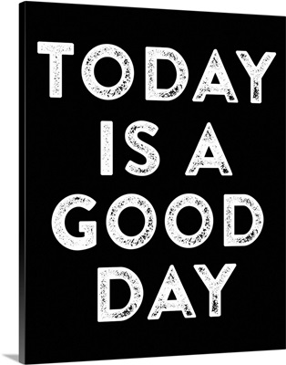 Today is a Good Day II