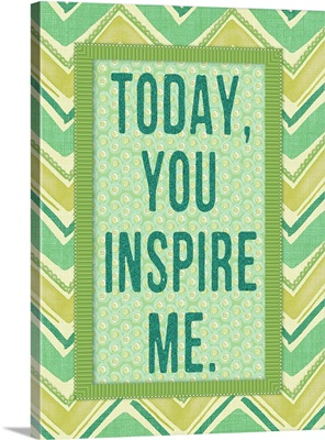 Today, You Inspire Me