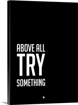 Above All Try Something Poster II