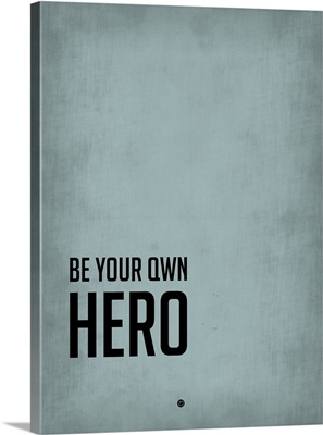 Be Your Own Hero Poster Blue