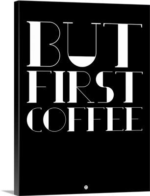 But First Coffee Poster I