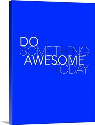Do Something Awesome Today II
