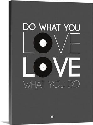 Do What You Love Love What You Do I