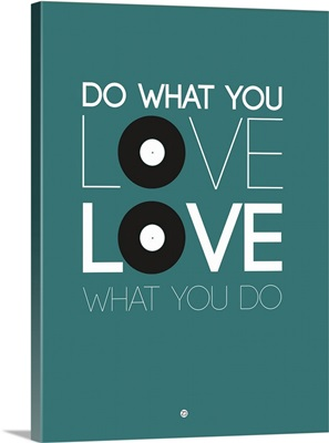 Do What You Love Love What You Do II