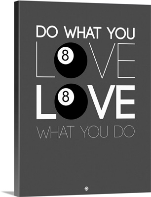 Do What You Love Love What You Do III