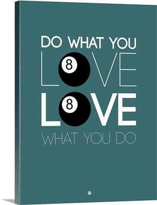 Do What You Love Love What You Do IV
