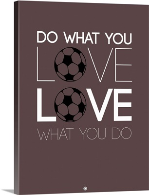 Do What You Love Love What You Do XII