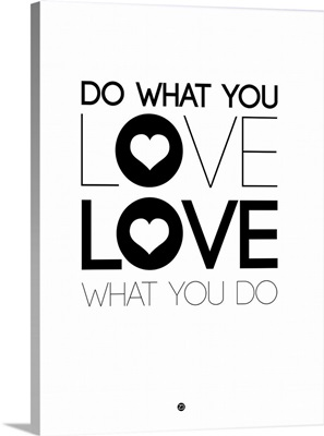 Do What You Love What You Do IV