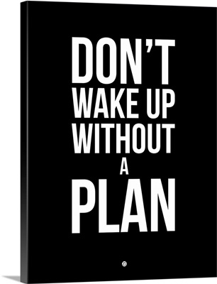 Don't Wake Up without A Plan I
