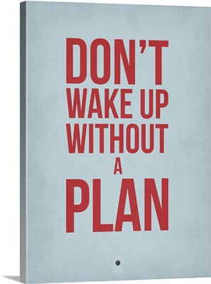 Don't Wake Up without A Plan II