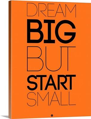 Dream Big But Start Small II