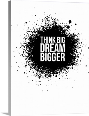 Dream Bigger Poster White