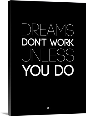 Dreams Don't Work Unless You Do II