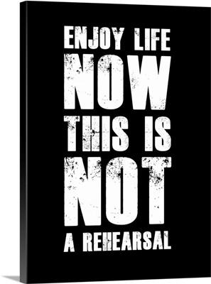 Enjoy Life Now Poster Black