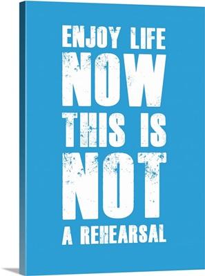 Enjoy Life Now Poster  Blue