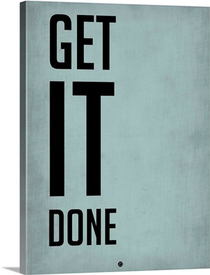 Get It Done Poster  Blue