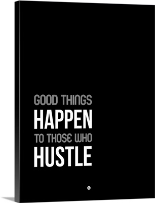 Good Thing Happen Poster Black and White