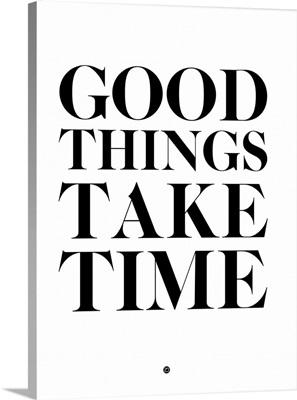 Good Things Take Time II