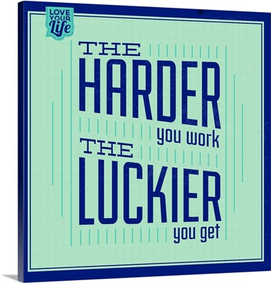 Hard Work And Luck I