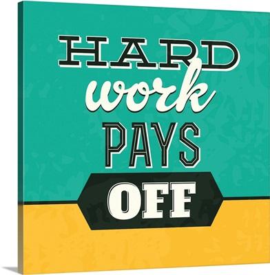 Hard Work Pays Off