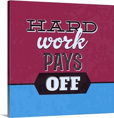 Hard Work Pays Off I