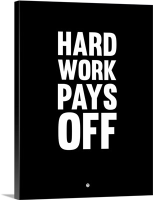 Hard Work Pays Off Poster I