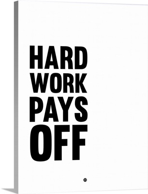 Hard Work Pays Off Poster II