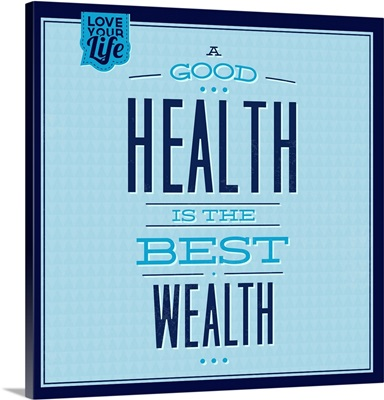 Health Is The Best Wealth I