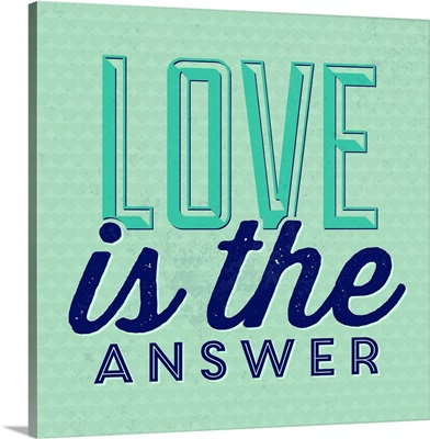 Love Is The Answer I
