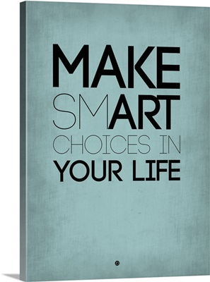 Make Smart Choices in Your Life Poster II