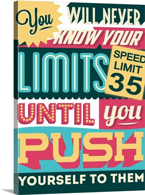 Push Yourself To Your Limits