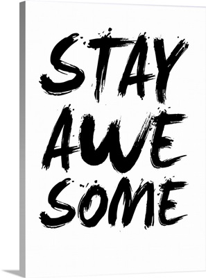 Stay Awesome Poster White