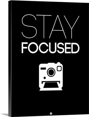 Stay Focused Poster I