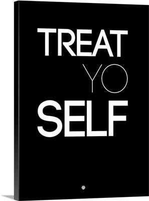 Treat Yo Self Poster I