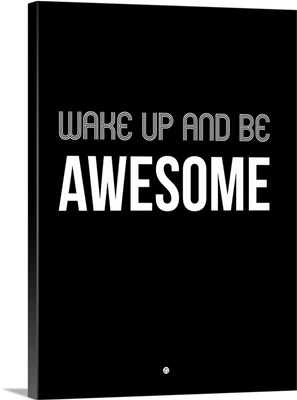 Wake Up and Be Awesome Poster Black