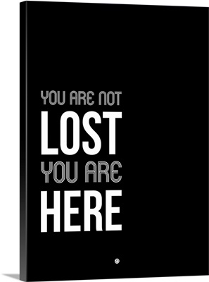 You Are Not Lost Poster Black and White