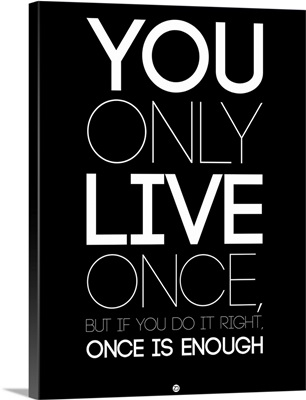 You Only Live Once Poster Black