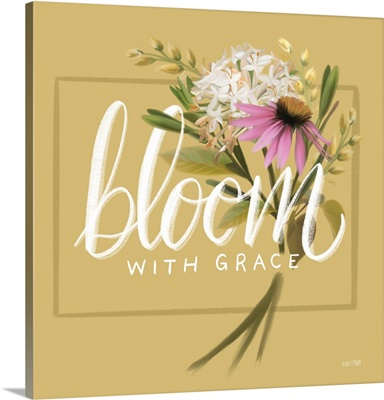 Bloom With Grace
