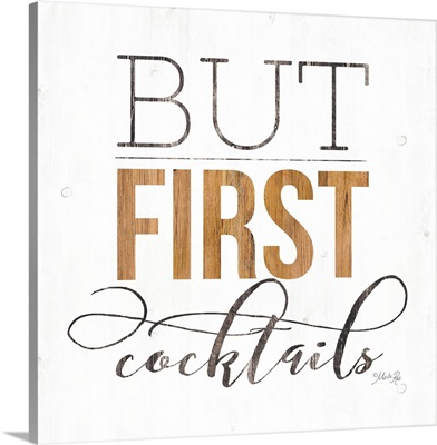 But First Cocktails