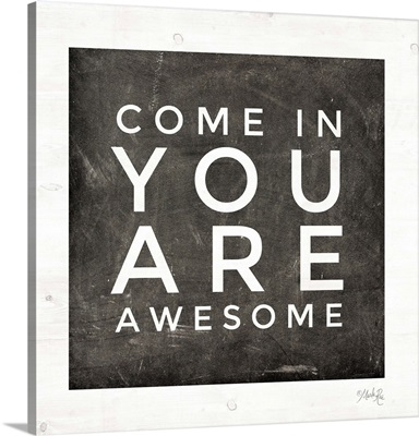 Come In - You Are Awesome