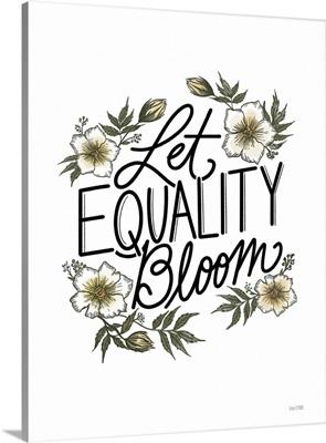 Floral Let Equality Bloom