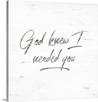 God Knew I Needed You
