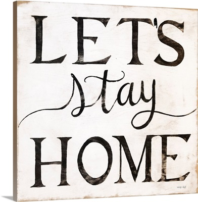 Let's Stay Home I