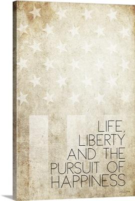 Life, Liberty And Happiness
