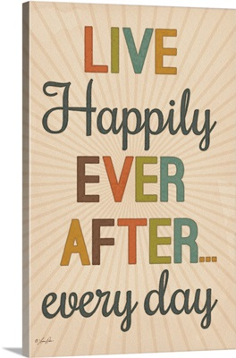 Live Happily Ever After Every Day