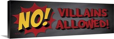 No Villains Allowed