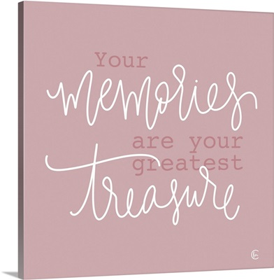 Your Memories Are Your Biggest Treasure