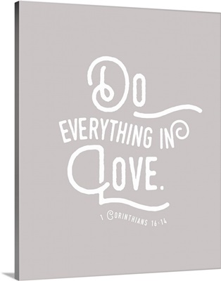 1 Corinthians 16:13-14 - Scripture Art in White and Grey